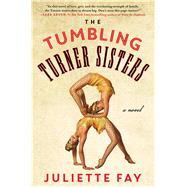The Tumbling Turner Sisters by Fay, Juliette, 9781501134470