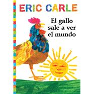El gallo sale a ver el mundo / Rooster's off to see the world by Carle, Eric; Carle, Eric, 9781534424470