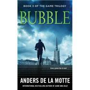 Bubble by De La Motte, Anders, 9781476794471