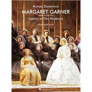 Margaret Garner - Opera Vocal Score by Danielpour, Richard (COP), 9781480344471