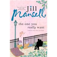 The One You Really Want by Mansell, Jill, 9781492604471