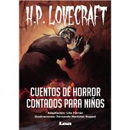 Cuentos de horror contados para niños/ Children's horror stories told by Lovecraft, H. P.; Ferran, Lito, 9789877184471