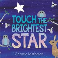 Touch the Brightest Star by Matheson, Christie, 9780062274472