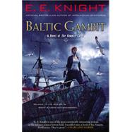Baltic Gambit A Novel of the Vampire Earth by Knight, E.E., 9780451414472