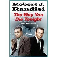 The Way You Die Tonight by Randisi, Robert J., 9780727894472