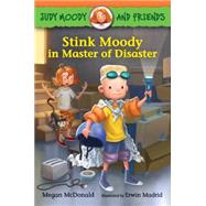 Stink Moody in Master of Disaster by McDonald, Megan; Madrid, Erwin, 9780763674472