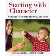 Starting With Character by Waggoner, Cathy; Herndon, Martha, 9781605544472