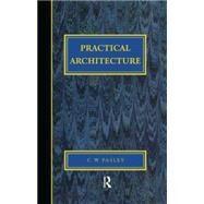 Practical Architecture: Brickwork, Mortars and Limes by Pasley,CW, 9781873394472