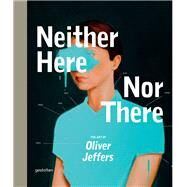 Neither Here Nor There by Seabrooke, Richard; Premo, Mac, 9783899554472