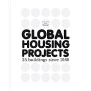 Global Housing Projects: 25 Buildings Since 1980 by Mateo, Josep Lluis, 9788496954472