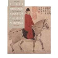 Three Thousand Years of Chinese Painting by Richard Barnhart, Yang Xin, Nie Chongzheng, James Cahill, Lang Shaojun, and Wu H, 9780300094473
