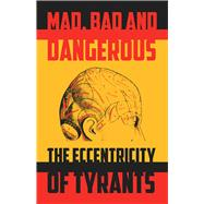 Mad, Bad and Dangerous by Ambrose, Tom, 9780720614473