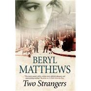 Two Strangers by Matthews, Beryl, 9780727884473