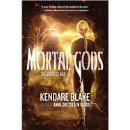 Mortal Gods by Blake, Kendare, 9780765334473