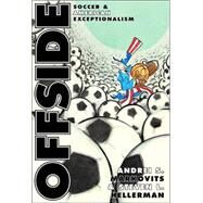 Offside - Soccer and American Exceptionalism