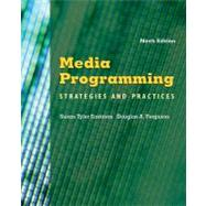 Media Programming Strategies and Practices by Eastman, Susan Tyler; Ferguson, Douglas A., 9781111344474
