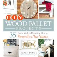 DIY Wood Pallet Projects by Bunde, Karah, 9781440574474