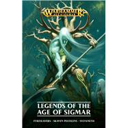 Legends of the Age of Sigmar by Annandale, David; Guymer, David; Haley, Guy; Macniven, Robbie; Reynolds, Josh, 9781784964474