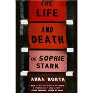 The Life and Death of Sophie Stark by North, Anna, 9780399184475