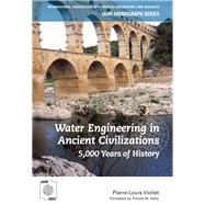 Water Engineering inAncient Civilizations: 5,000 Years of