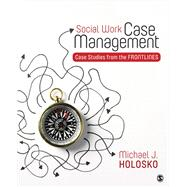 Social Work Case Management by Holosko, Michael J., 9781483374475