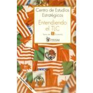 Entendiendo el TLC by Centro de Estudios Estratégicos, 9789681644475