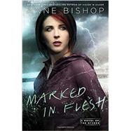 Marked in Flesh by Bishop, Anne, 9780451474476