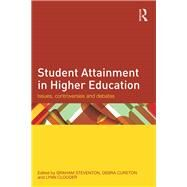 Student Attainment in Higher Education: Issues, controversies and debates by Steventon; Graham, 9781138844476