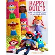Happy Quilts! by Alexander, Antonie, 9781440244476
