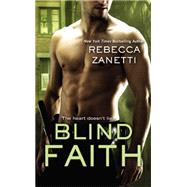 Blind Faith by Zanetti, Rebecca, 9781455574476