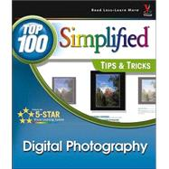 Digital Photography: Top 100 Simplified<sup>&#174;</sup> Tips &amp; Tricks by Gregory Georges (Chapel Hill, NC, author ), 9780764544477