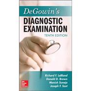 DeGowin's Diagnostic Examination, Tenth Edition by LeBlond, Richard; Brown, Donald; Suneja, Manish, 9780071814478