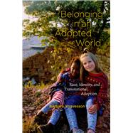 Belonging in an Adopted World by Yngvesson, Barbara, 9780226964478