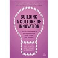 Building a Culture of Innovation by Beswick, Cris; Bishop, Derek; Geraghty, Jo, 9780749474478
