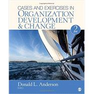 Cases and Exercises in Organization Development & Change by Anderson, Donald L., 9781506344478