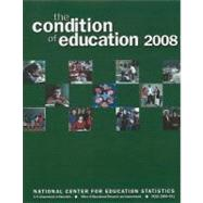 The Condition of Education 2008: June 2008 by Planty, Michael; Hussar, William; Snyder, Thomas; Provasnik, Stephen; Kena, Grace, 9781598044478