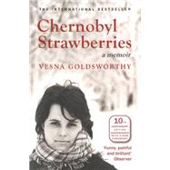 Chernobyl Strawberries by Goldsworthy, Vesna, 9781908524478
