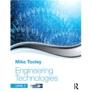 Engineering Technologies: Level 2 by Tooley; Mike, 9781138674479