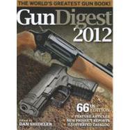 Gun Digest 2012 by Shideler, Dan, 9781440214479