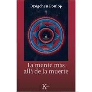 La mente más allá de la muerte by Ponlop, Dzogchen, 9788499884479