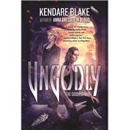 Ungodly A Novel by Blake, Kendare, 9780765334480