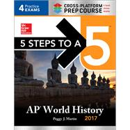 5 Steps to a 5 AP World History 2017 / Cross-Platform Prep Course by Martin, Peggy J., 9781259584480