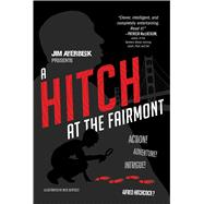 A Hitch at the Fairmont by Averbeck, Jim; Bertozzi, Nick, 9781442494480