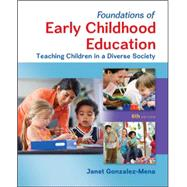 Foundations of Early Childhood Education: Teaching Children in a Diverse Society by Gonzalez-Mena, Janet, 9780078024481