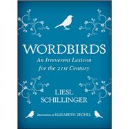 Wordbirds by Schillinger, Liesl; Zechel, Elizabeth, 9781982104481