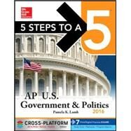 5 Steps to a 5 AP US Government & Politics 2016, Cross-Platform Edition by Lamb, Pamela, 9780071844482