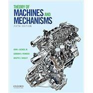 Theory of Machines and Mechanisms by Uicker, Jr., John J.; Pennock, Gordon R.; Shigley, Joseph E., 9780190264482