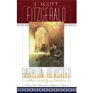 Babylon Revisited And Other Stories by Bruccoli, Matthew J.; Fitzgerald, F. Scott, 9780684824482