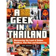 A Geek in Thailand by Houton, Jody, 9780804844482