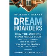 Dream Hoarders by Reeves, Richard V., 9780815734482